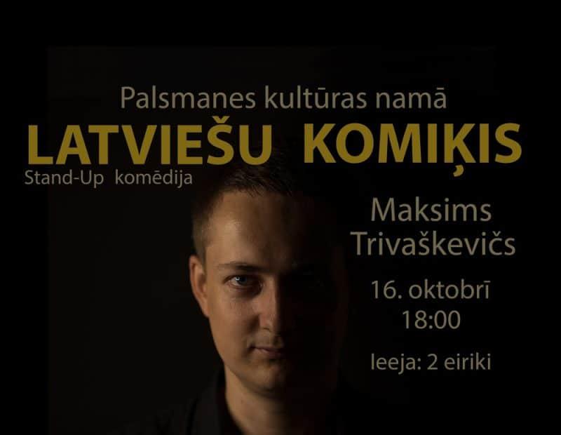 """Maksims Trivaškevičs ar Stand-Up komēdiju """"Latviešu komiķis"""""""